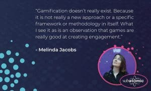 Gamification quote by Melinda Jacobs